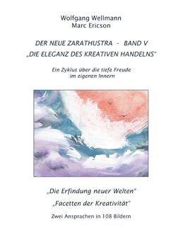 Der Neue Zarathustra – Band V von Ericson,  Marc, Wellmann,  Wolfgang