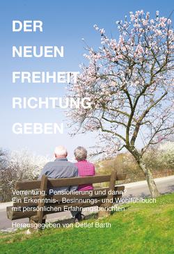 Der Neuen Freiheit Richtung Geben von Barth,  Detlef