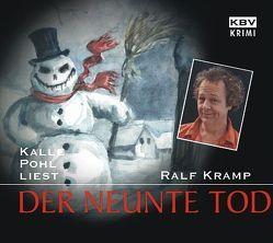 Der neunte Tod von Kramp,  Ralf, Pohl,  Kalle