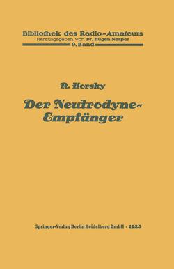 Der Neutrodyne-Empfänger von Horsky,  Rosa