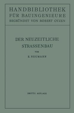 Der neuzeitliche Straßenbau von Neumann,  E., Otzen,  Robert