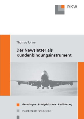 Der Newsletter als Kundenbindungsinstrument von Johne,  Thomas