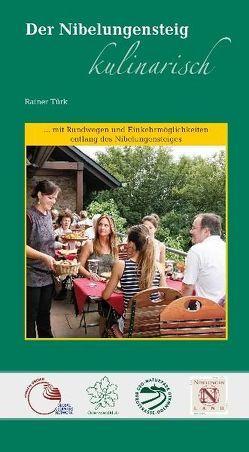 Der Nibelungensteig kulinarisch von Brunnengräber,  Hubert, Türk,  Rainer