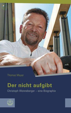 Der nicht aufgibt von Mayer,  Thomas