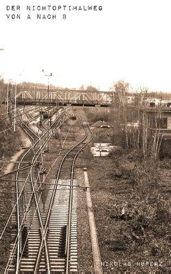 Der Nichtoptimalweg von A nach B von Huperz,  Nikolas