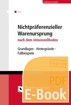 Der nichtpräferenzielle Warenursprung (E-Book) von Pelz,  Klaus