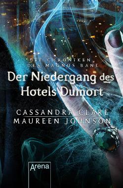 Der Niedergang des Hotels Dumort von Clare,  Cassandra, Johnson,  Maureen, Köbele,  Ulrike