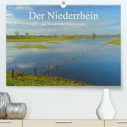 Der Niederrhein im Wandel der Jahreszeiten (Premium, hochwertiger DIN A2 Wandkalender 2021, Kunstdruck in Hochglanz) von Wermter,  Christof