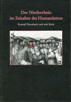 Der Niederrhein im Zeitalter des Humanismus von Pohl,  Meinhard