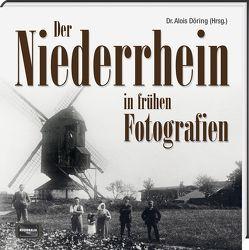 Der Niederrhein in frühen Fotografien von Döring,  Alois