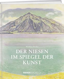 Der Niesen im Spiegel der Kunst von Fischer,  Matthias