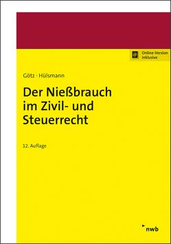 Der Nießbrauch im Zivil- und Steuerrecht von Götz,  Hellmut, Hülsmann,  Christoph, Jansen,  Martin, Jansen,  Rudolf