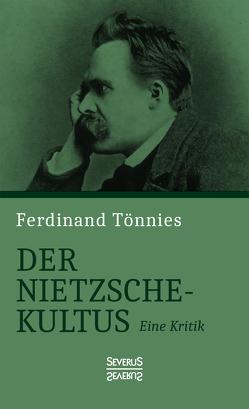 Der Nietzsche-Kultus von Tönnies,  Ferdinand