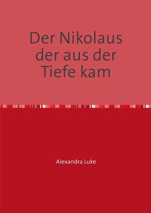 Der Nikolaus der aus der Tiefe kam von Luke,  Alexandra