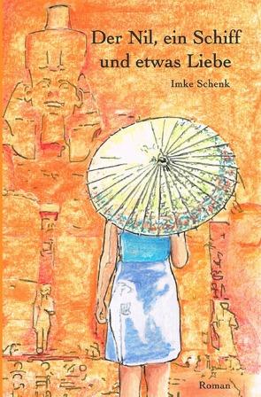 Der Nil, ein Schiff und etwas Liebe von Schenk,  Imke