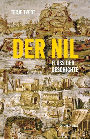 Der Nil von Brunstermann,  Andreas, Haefs,  Gabriele, Schulz,  Nils Hinnerk, Tvedt,  Terje