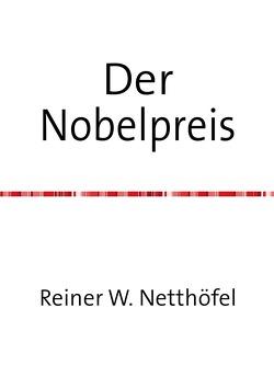 Der Nobelpreis von Netthöfel,  Reiner W.