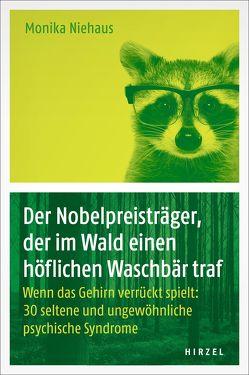 Der Nobelpreisträger, der im Wald einen höflichen Waschbär traf von Niehaus,  Monika