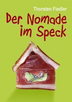 Der Nomade im Speck von Fiedler,  Thorsten