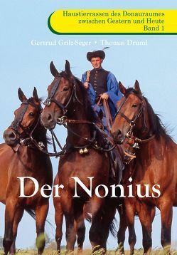 Der Nonius von Druml,  Thomas, Grilz-Seger,  Gertrud
