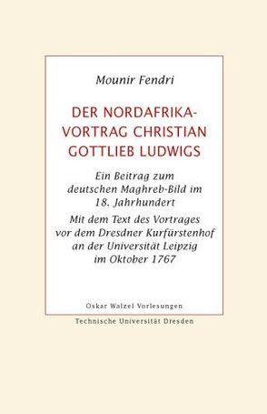Der Nordafrika-Vortrag Christian Gottlieb Ludwigs von Fendri,  Mounir