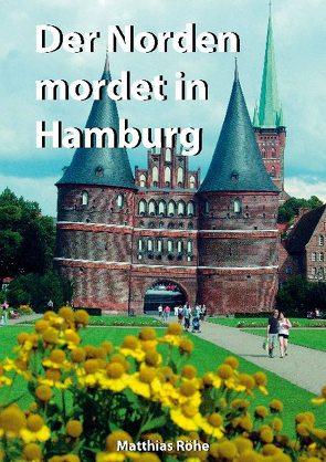 Der Norden mordet in Hamburg von Röhe,  Matthias