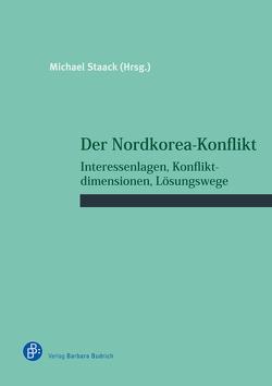 Der Nordkorea-Konflikt von Staack,  Michael