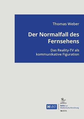 Der Normalfall des Fernsehens von Weber,  Thomas