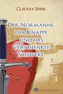 Der Normanne, der Knappe und das verschenkte Schwert von Speer,  Claudia