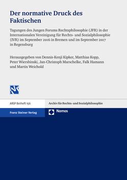 Der normative Druck des Faktischen von Hamann,  Falk, Kipker,  Dennis-Kenji, Kopp,  Matthias, Marschelke,  Jan-Christoph, Weichold,  Martin, Wiersbinski,  Peter