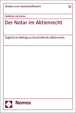 Der Notar im Aktienrecht von Heilmeier,  Matthias