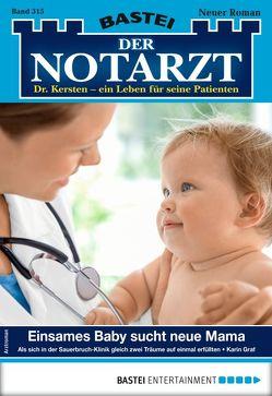 Der Notarzt 315 – Arztroman von Graf,  Karin