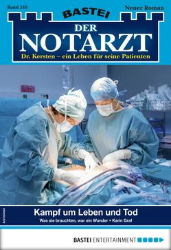 Der Notarzt 316 – Arztroman von Graf,  Karin