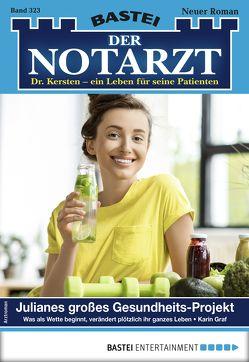 Der Notarzt 323 – Arztroman von Graf,  Karin