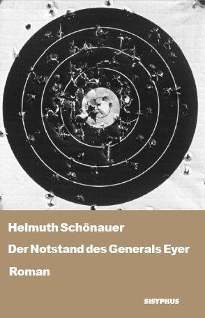 Der Notstand des Generals Eyer von Schönauer,  Helmuth