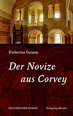 Der Novize aus Corvey von Grimm,  Hubertus