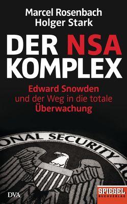 Der NSA-Komplex von Rosenbach,  Marcel, Stark,  Holger