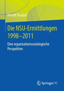 Der NSU-Komplex als Fall von Organisationsversagen von Dosdall,  Henrik