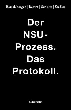 Der NSU Prozess von Ramelsberger ,  Annette, Ramm,  Wiebke, Schultz,  Tanjev, Stadler,  Rainer