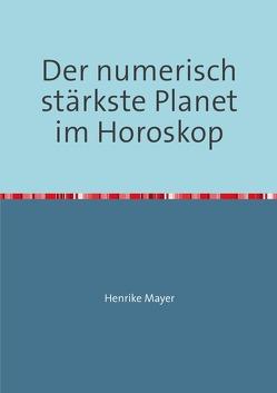 Der numerisch stärkste Planet im Horoskop von Mayer,  Henrike