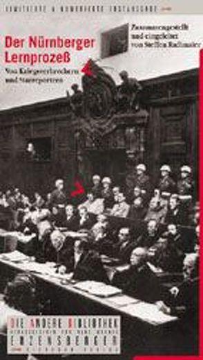 Der Nürnberger Lernprozess. Von Kriegsverbrechern und Starreportern von Radlmaier,  Steffen