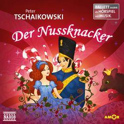 Der Nussknacker Ballett-Hörspiel von Petzold,  Bert Alexander, Tschaikowski,  Peter
