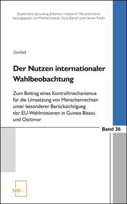 Der Nutzen internationaler Wahlbeobachtung von Dunkel,  Florian