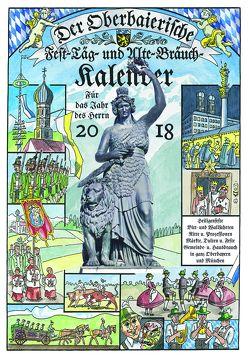 Der Oberbaierische Fest-Täg- und Alte-Bräuch-Kalender 2018 von Raab,  Brigitte