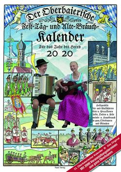 Der Oberbaierische Fest – Täg – und Alte – Bräuch – Kalender 2020