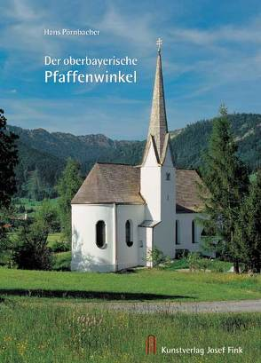 Der oberbayerische Pfaffenwinkel von Pörnbacher,  Hans