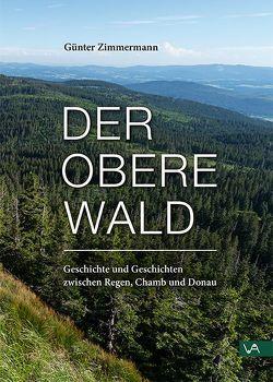 Der Obere Wald von Zimmermann,  Günter
