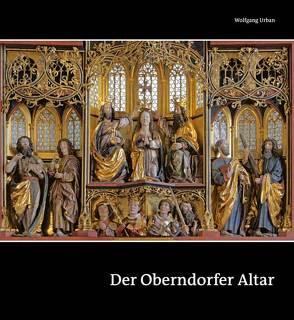 Der Oberndorfer Altar – Ein Meisterwerk der Spätgotik von Gräfin Schwerin,  Alexandra, Urban,  Wolfgang