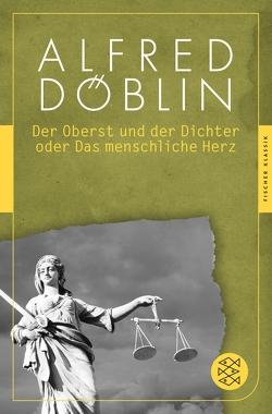 Der Oberst und Dichter oder Das menschliche Herz von Döblin,  Alfred, Schmaus,  Marion