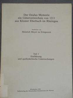 Der Oculus Memorie ein Güterverzeichnis von 1211 aus Kloster Eberbach im Rheingau von Meyer zu Ermgassen,  Heinrich